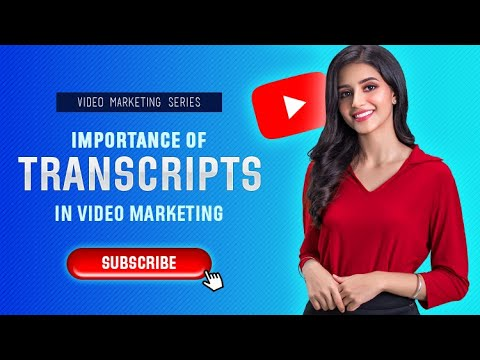 Video Marketing | Importance Of Transcripts In Video Marketing!