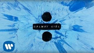 Ed Sheeran - Galway Girl [Official Lyric Video]