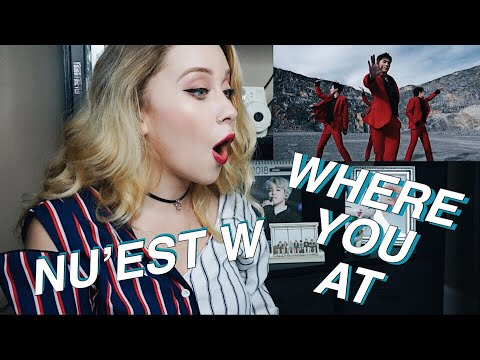 Nu'est W (뉴이스트W) - Where You At M/V Reaction
