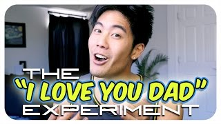 """The """"I Love You Dad"""" Experiment"""