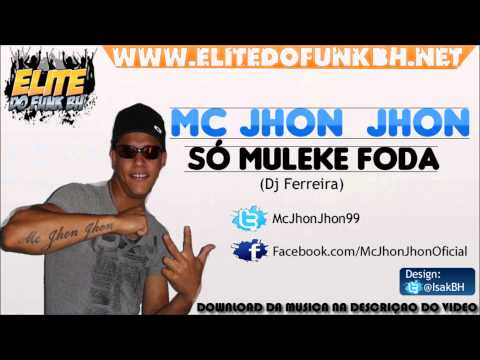 Baixar Mc Jhon Jhon - Só Muleke Foda
