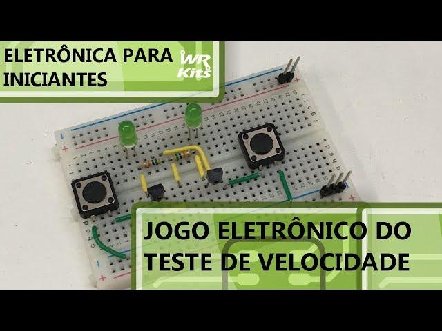 JOGO ELETRÔNICO DO TESTE DE VELOCIDADE | Eletrônica para Iniciantes #089