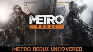 Metro Redux - Uncovered