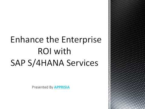 Enhance the Enterprise ROI with SAP S/4HANA Services