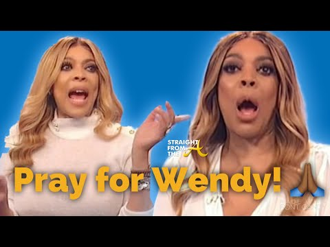 PRAY FOR WENDY WILLIAMS!
