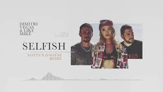 Selfish (MATTN & D-wayne Remix)