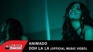 Animado - Ooh La La - Official Music Video