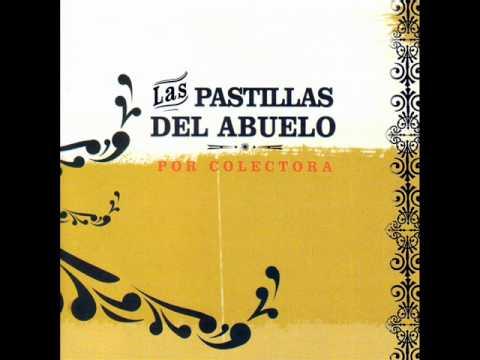 Las Pastillas Del Abuelo - Me Han Dicho -Por Colectora