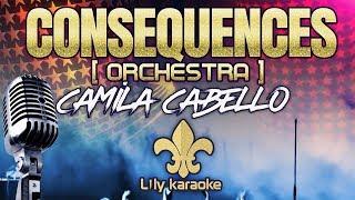 Camila Cabello - Consequences | Orchestra (Karaoke Version)