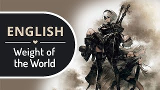 Weight of the World (English Cover) - NieR: Automata 【BriCie】