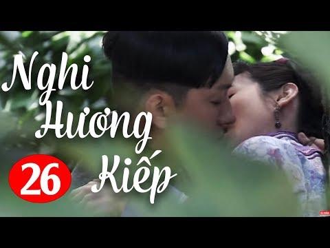 Nghi Hương Kiếp - Tập 26 ( Thuyết Minh ) Phim Bộ Trung Quốc Hay Nhất 2018