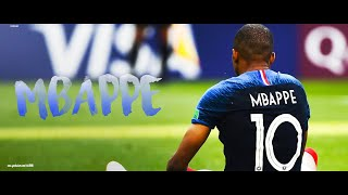Kylian Mbappé - World Cup 2018 - | Rise to Stardom