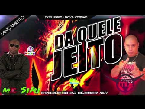Baixar Dj Cleber Mix feat Mc Siri   Daquele Jeito  (2013)