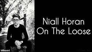 Niall Horan - On The Loose (Lyrics) (Studio Version)