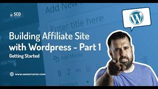 Building an Affiliate Website with WordPress - Part 1 - Niche, Domain, Hosting, Wordpress