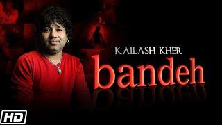 Bandeh – Kailash Kher