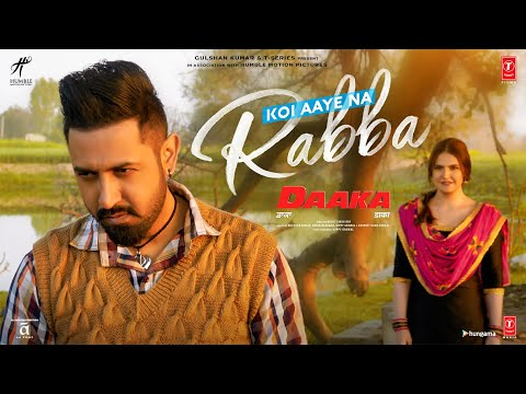 DAAKA: Koi Aaye Na Rabba Video Song | Gippy Grewal, Zareen Khan |B Praak, Rochak Kohli | Kumaar