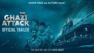 The Ghazi Attack 2017 Movie Trailer