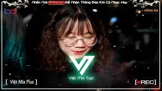 NONSTOP VIỆT MIX 2019   Đừng Yêu Nữa Về Đi Em Lk Nhạc Remix Hay Nhất   VIỆT MIX PLUS
