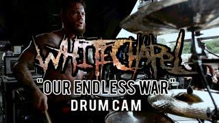 Whitechapel | Our Endless War | Drum Cam (LIVE)