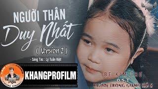 NGƯỜI THÂN DUY NHẤT VERSION 2 | KIM THƯ | LYRIC VIDEO
