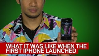 What it was like when the first iPhone launched