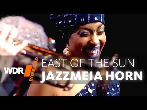 Jazzmeia Horn feat. by WDR BIG BAND: East of the Sun