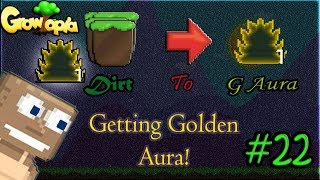 Growtopia - Dirt To Golden Aura I LAST EPOSIDE!! (Getting Golden Aura)!