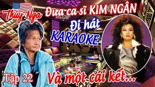 Đưa CS Kim Ngân đi hát KARAOKE và một cái kết...tập 22 - No. 174