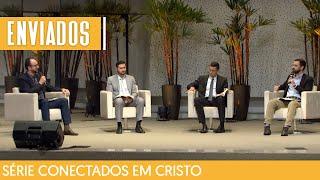 02/05/21 - ENVIADOS EM CRISTO | Série Conectados -