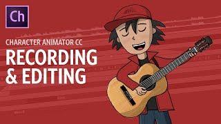 Recording & Editing (Adobe Character Animator Tutorial)