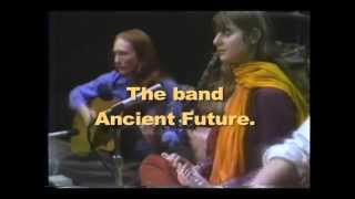 Ancient Future - Ancient Future Then and Now: Lost 1978 Video of Band Discovered!