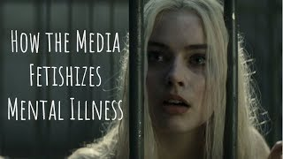 The Fetishization of Mental Illness: A Video Essay
