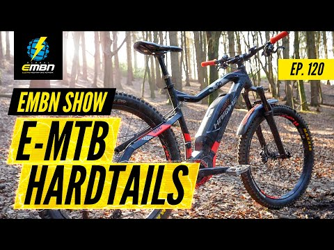 Are Hardtail E-MTBs Any Good? | The EMBN Show Ep. 120