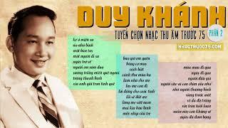 Duy Khánh - Tuyển Tập Nhạc Thu Âm Trước 1975 Hay Nhất (Phần 2)
