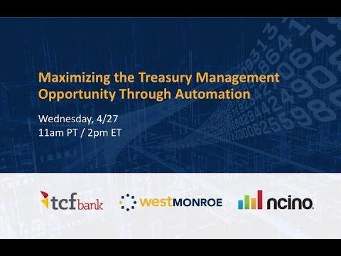 Maximizing the Treasury Management Opportunity Through Automation