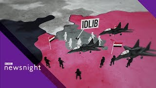 Syria: The battle for Idlib explained - BBC Newsnight