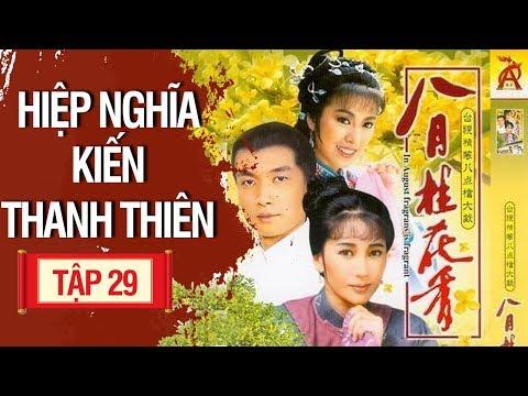 Hiệp Nghĩa Kiến Thanh Thiên - Tập 29 | Phim Kiếm Hiệp Hay 2018