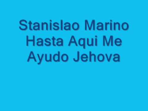 Stanislao Marino - Hasta Aqui Me Ayudo Jehova