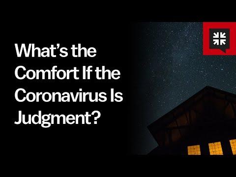 What's the Comfort If the Coronavirus Is Judgment? // Ask Pastor John