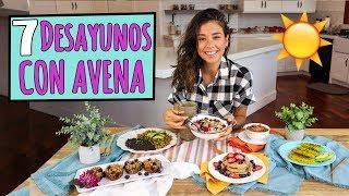7 DESAYUNOS PARA LA SEMANA con Avena☀️ Vegano y Fácil!