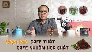 Cách nhận biết cafe thật và cafe nhuộm hóa chất.