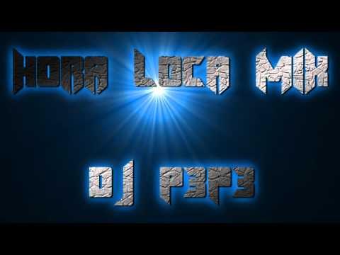 Hora Loca Mix ☞ Đj Þ3Þ3 ☜