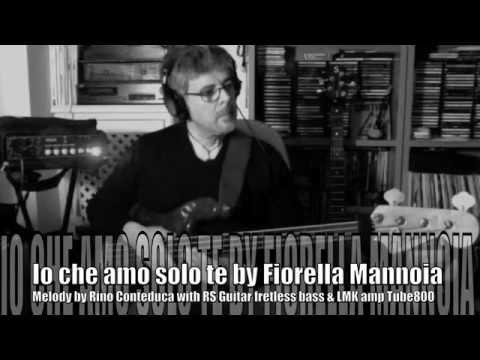 Baixar Io che amo solo te by Fiorella Mannoia My fretless bass melody