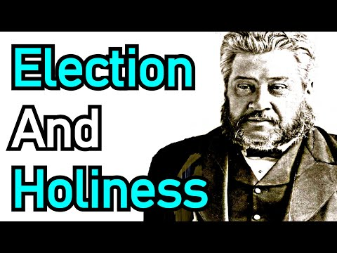 Election and Holiness - Charles Spurgeon Sermon