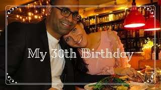 HOW I SPENT MY 30th BIRTHDAY // VLOG