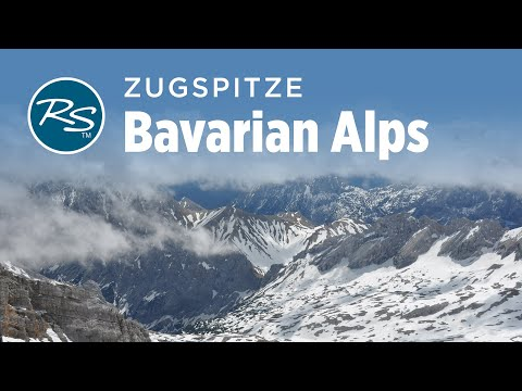 Bavarian Alps, Germany: The Zugspitze – Rick Steves' Europe Travel Guide – Travel Bite