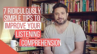7 Ridiculously Simple Tips to Improve Your Listening Comprehension in Record Time