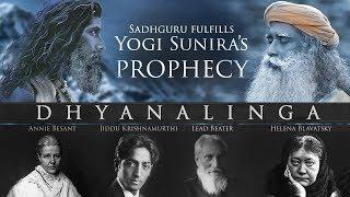 SADHGURU REVEALS the SECRET of DHYANALINGA -The Making   YOGI SUNIRA's Prophecy