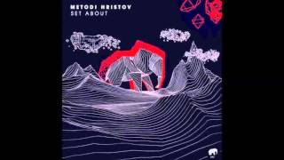 Metodi Hristov - Set About (Original Mix) [Set About]